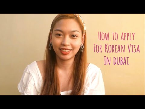 How To Apply For Korean Visa In Dubai
