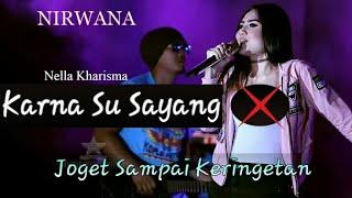 Nella Kharisma ' Karna Su Sayang' paling wenak di degar...
