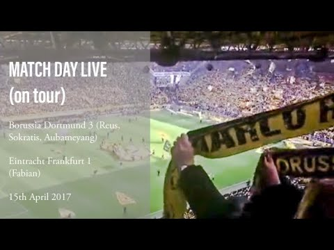 GITBTV, Match Day Live (on tour): Borussia Dortmund 3 Eintracht Frankfurt 1, 15-04-17