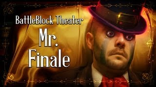 Repeat youtube video BattleBlock Theater Music: Mr. Finale (+DOWNLOAD)