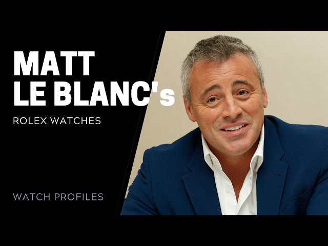 Matt LeBlanc's Rolex Watches | SwissWatchExpo [Watch Collection]