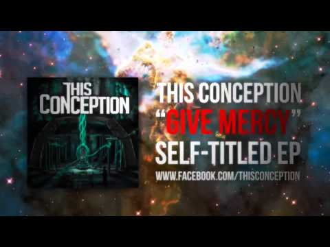 """This Conception - """"Give Mercy"""" Official Lyric Video"""