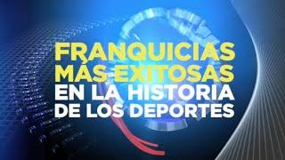 FRANQUICIAS MAS EXITOSAS EN LA HISTORIA DEL DEPORTE
