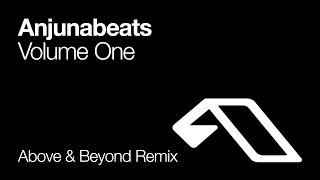 Anjunabeats - Volume One (Above & Beyond Remix)