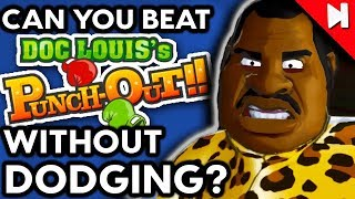 Can You Beat Doc Louis's Punch-Out!! Without Dodging? - No Dodge Challenge