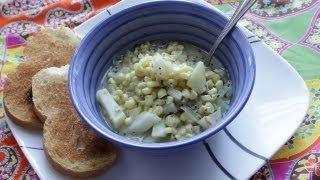 White Sweet Corn And Potato Chowder Soup Recipe (8.27.12 - Day 15)