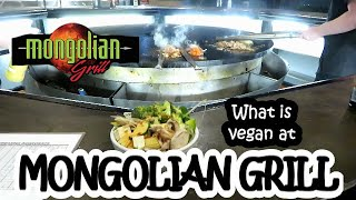 What's vegan at Mongolian Grill All You Can Eat