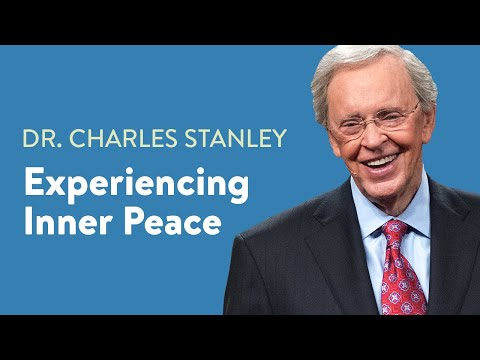 Experiencing Inner Peace – Dr. Charles Stanley