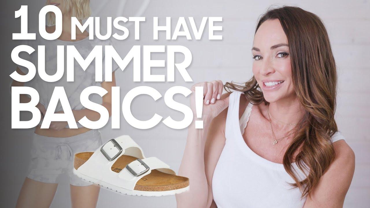 10 Must Have Summer Wardrobe Basics!