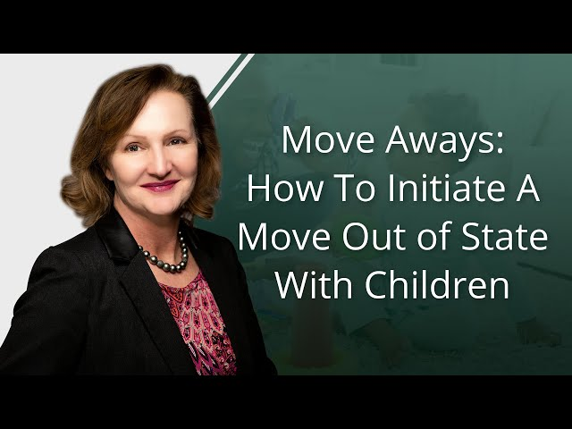 How To Initiate A Move Out of State With Children