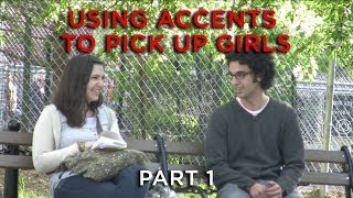 Using Accents to Pick Up Girls PART 1 - Dave and Ethan