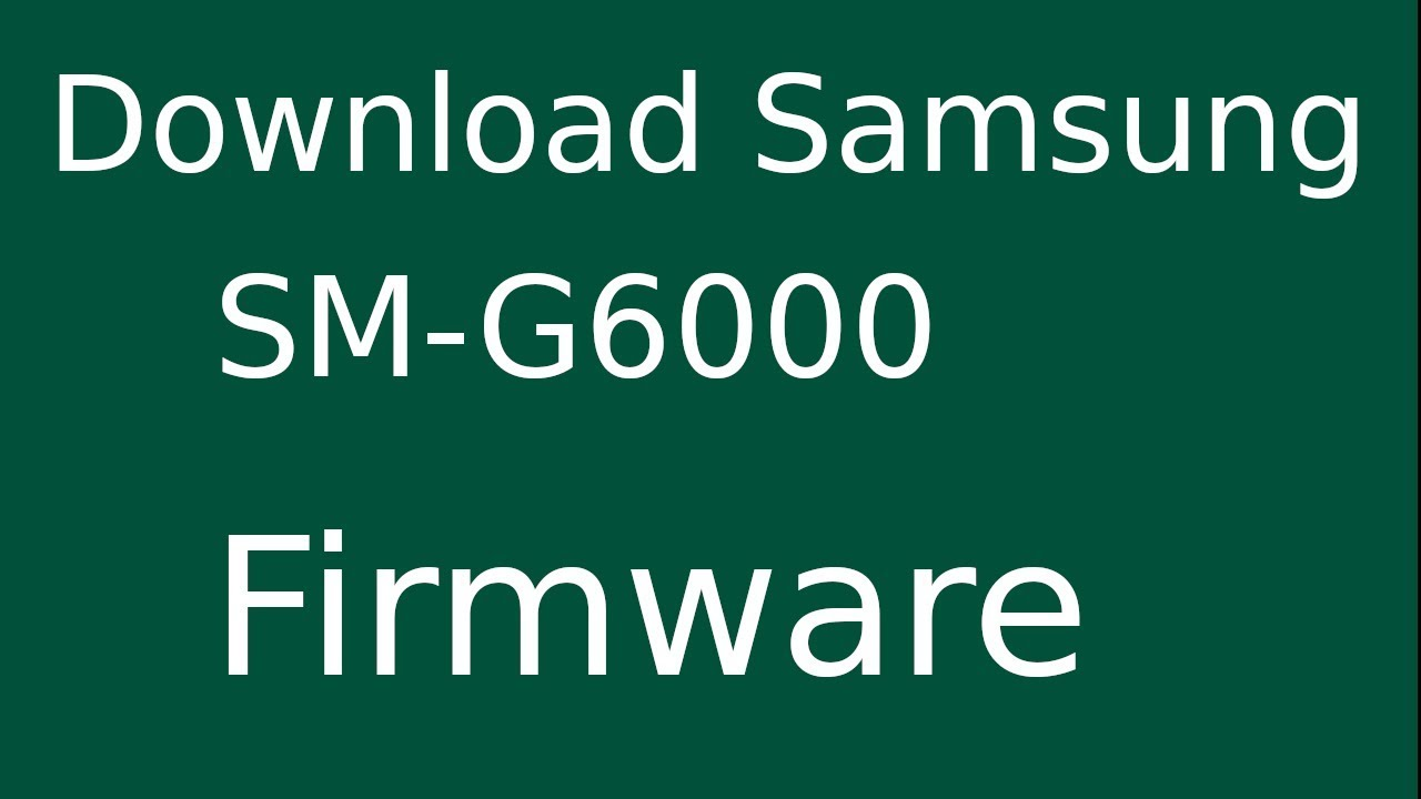 How To Download Samsung Galaxy ON7 SM-G6000 Stock Firmware