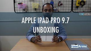 Apple iPad Pro 9.7 India Unboxing