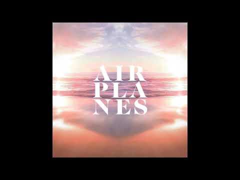 Airplanes - Summer Eyes