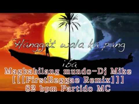magkabilang mundo Dj Mike (reggae version)