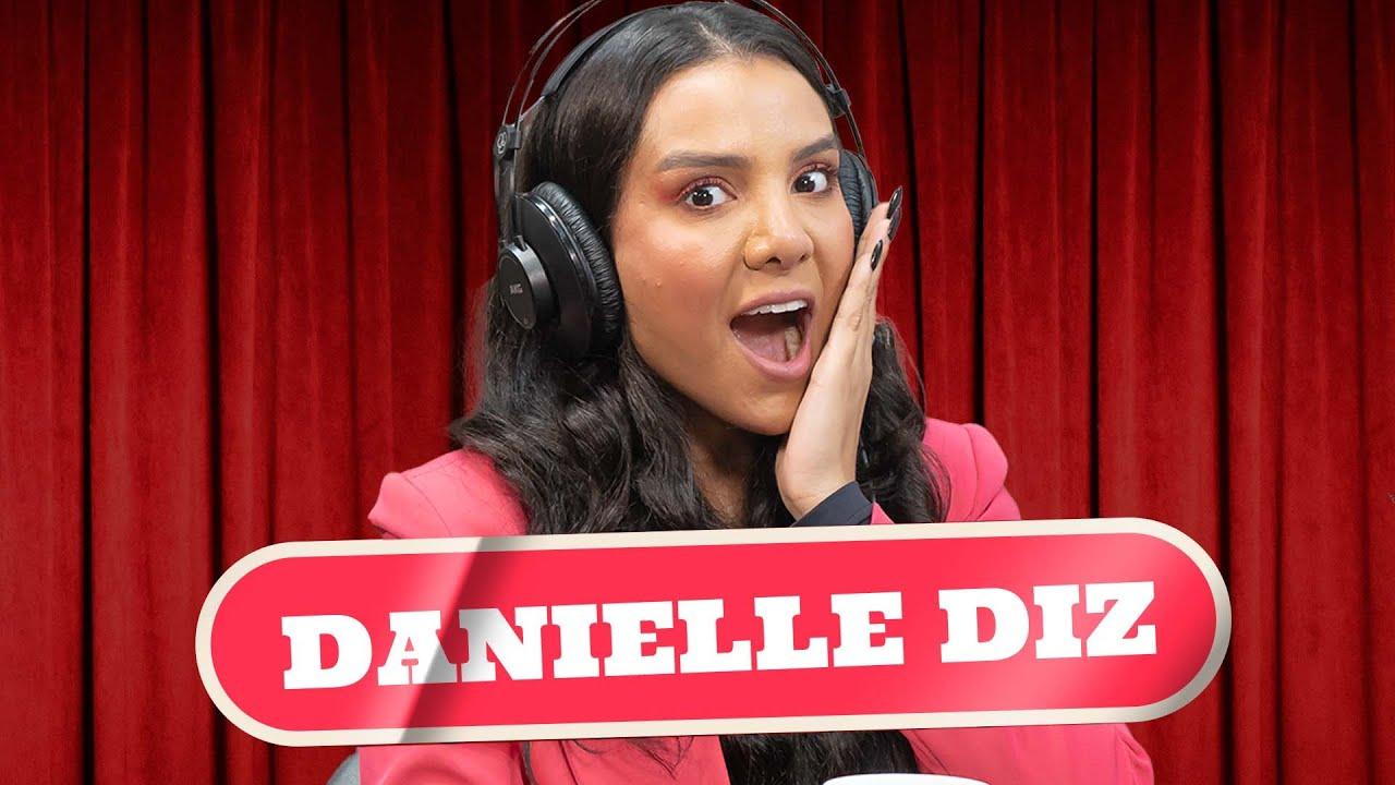 DANIELLE DIZ - PODDELAS #044