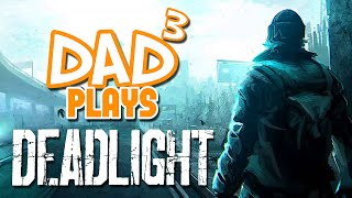 Dad³ Plays... Deadlight: Directors Cut