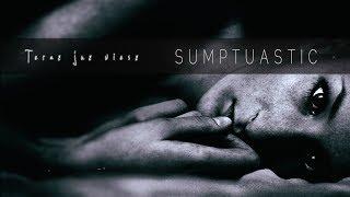 Sumptuastic  - Teraz już wiesz