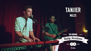 Tanjier // Miles (Live at The Ruby Sessions)
