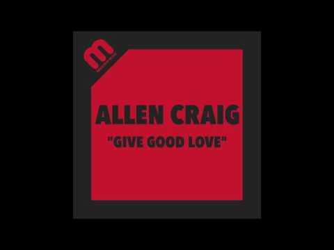 Allen Craig -Give Good Love
