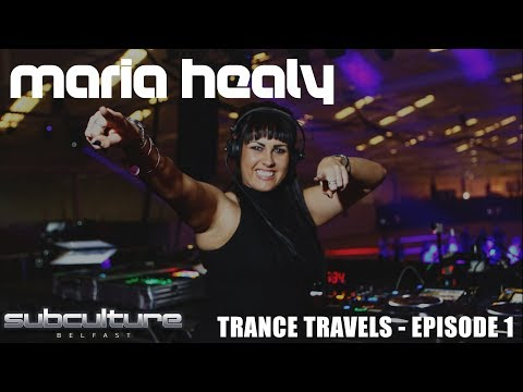 Maria Healy's Trance Travels Episode 1