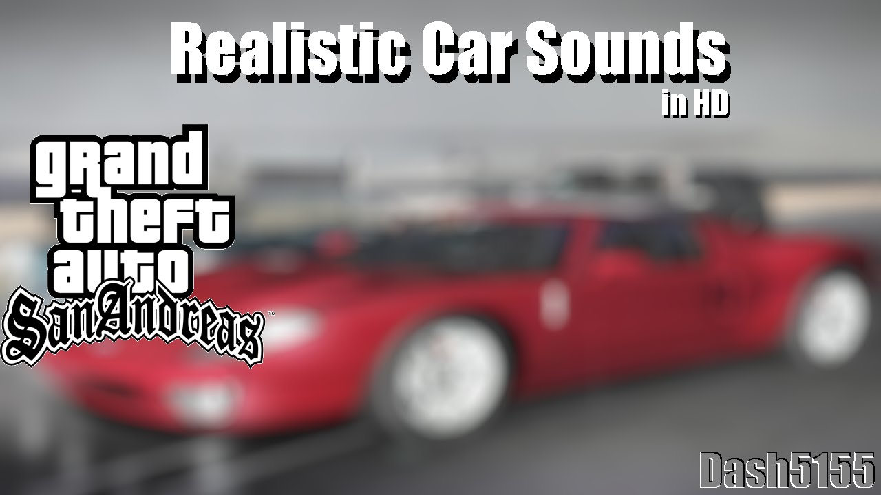Realistic Car Sound Mods - GTA San Andreas