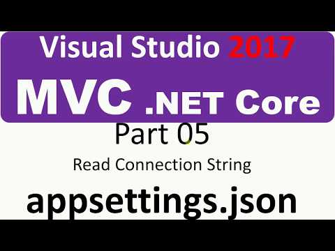 Visual Studio 2017 - MVC Core - Part 05 - Connection String from appsettings.json
