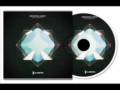 Demarkus Lewis - Love Is Right (Original Mix)