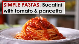 Simple Pastas: Bucatini with Tomato and Pancetta
