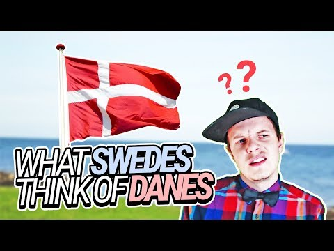 What Swedes Think of Danes