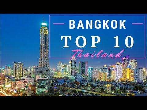 [4K] Top 10 Things To See And Do in Bangkok - 10 Highlights not to be missed, Bangkok, Thailand
