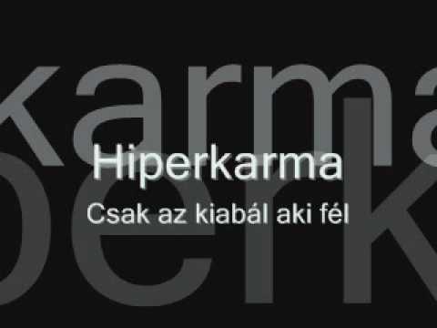 Hiperkarma - Csak az kiabál, aki fél videó letöltés