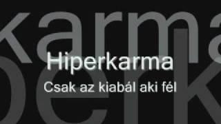 Hiperkarma - Csak az kiabál, aki fél