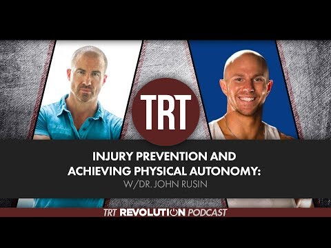 Injury Prevention and Achieving Physical Autonomy w/Dr. John Rusin