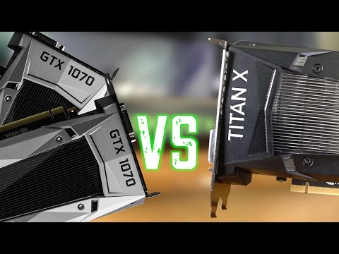 GTX 1070 SLI Vs TITAN X (PASCAL)