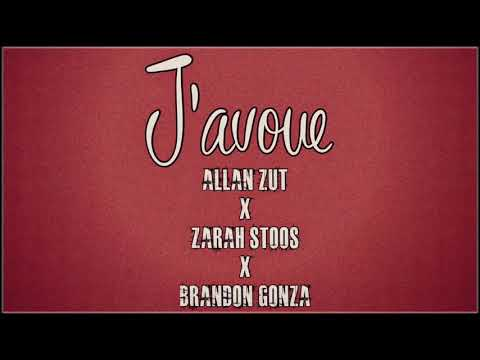Zarah Stoos - J'avoue Feat Allan Zut et Brandon Gonza (AUDIO OFFICIEL)