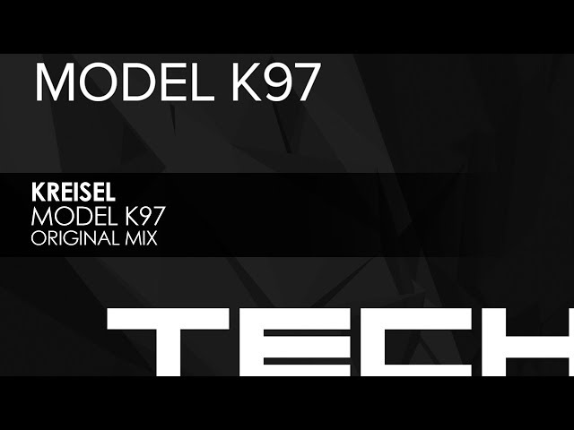 Kreisel - Model K97 (Original Mix)