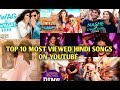 Top 10 | Most viewed Bollywood Songs On Youtube | Hindi Songs