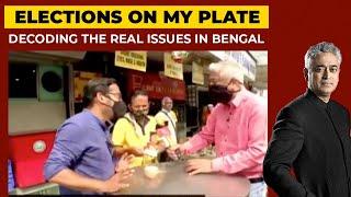 Bengal Polls 2021 | Ilish Mach, Mishti Doi \u0026 Politics | Elections On My Plate With Rajdeep Sardesai