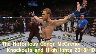 The Notorious Conor McGregor Knockouts and Highlights 2018 HD