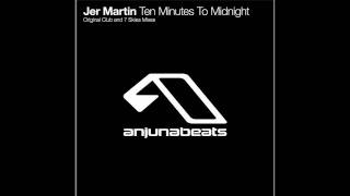 Jer Martin - Ten Minutes to Midnight (7 Skies Remix)