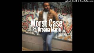Buncha Barz ft. Breana Marin- Worst Case (Pro. by Yondo)