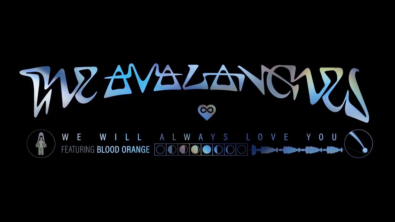 The Avalanches - We Will Always Love You (feat. Blood Orange) (Official Audio)