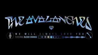 Watch Avalanches We Will Always Love You feat Blood Orange video