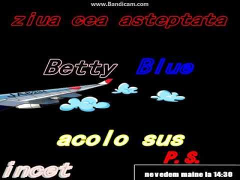"""Betty Blue - """"La anii mei"""""""