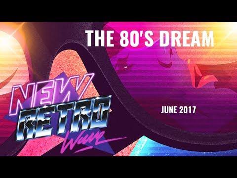 """The 80's Dream"" | Best of NewRetroWave | June 2017 | Retrowave/ 80's Revival Mixtape"