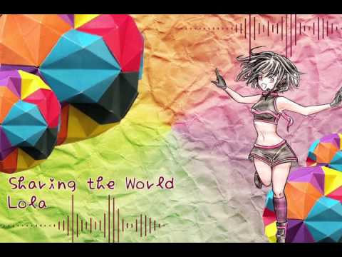 [VOCALOID Cover] Sharing The World - LOLA