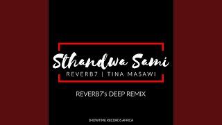 Sthandwa Sami (feat. Tina Masawi) (Deep Remix)