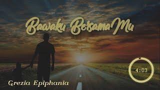 Bawaku BersamaMu lyrics HD By Grezia Epiphania