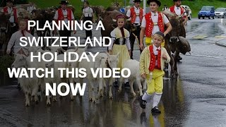 PLANNING A SWITZERLAND HOLIDAY PACKAGE - WATCH THIS NOW